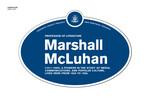 Marshall McLuhan Legacy Plaque, 2011