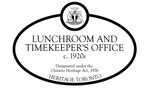 Lunchroom and Timekeepers Office c. 1920s Heritage Property Plaque, 2012